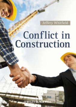Whitfield, Jeffery - Conflict in Construction, ebook