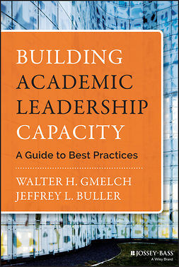 Buller, Jeffrey L. - Building Academic Leadership Capacity: A Guide to Best Practices, e-kirja