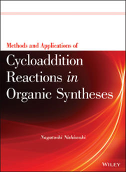 Nishiwaki, Nagatoshi - Methods and Applications of Cycloaddition Reactions in Organic Syntheses, e-kirja