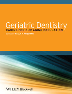 Friedman, Paula K. - Geriatric Dentistry: Caring for Our Aging Population, ebook