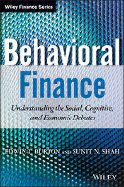 Burton, Edwin - Behavioral Finance: Understanding the Social, Cognitive, and Economic Debates, ebook