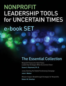 Sheehan, Robert M. - Nonprofit Leadership Tools for Uncertain Times e-book Set: The Essential Collection, e-bok