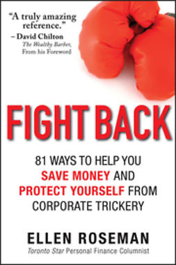 Roseman, Ellen - Fight Back: 81 Ways to Help You Save Money and Protect Yourself from Corporate Trickery, e-bok