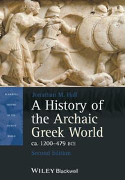 Hall, Jonathan M. - A History of the Archaic Greek World, ca. 1200-479 BCE, ebook