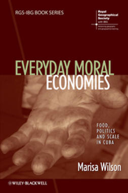 Wilson, Marisa - Everyday Moral Economies: Food, Politics and Scale in Cuba, e-bok