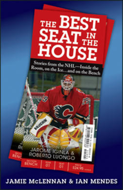 McLennan, Jamie - The Best Seat in the House: Stories from the NHL--Inside the Room, on the Iceand on the Bench, e-kirja