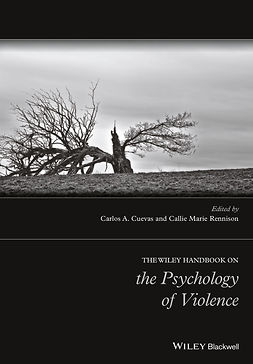 Cuevas, Carlos A. - The Wiley Handbook on the Psychology of Violence, ebook