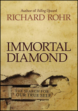 Rohr, Richard - Immortal Diamond: The Search for Our True Self, ebook