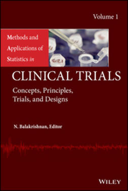 Balakrishnan, N. - Methods and Applications of Statistics in Clinical Trials: Volume 1 - Concepts, Principles, Trials, and Designs, e-kirja