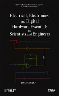 Lipiansky, Ed - Electrical, Electronics, and Digital Hardware Essentials for Scientists and Engineers, e-bok