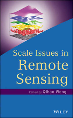 Weng, Qihao - Scale Issues in Remote Sensing, ebook
