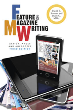 Sumner, David E. - Feature and Magazine Writing: Action, Angle, and Anecdotes, ebook