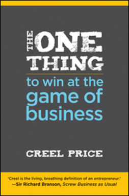 Price, Creel - The One Thing to Win at the Game of Business: Master the Art of Decisionship -- The Key to Making Better, Faster Decisions, ebook