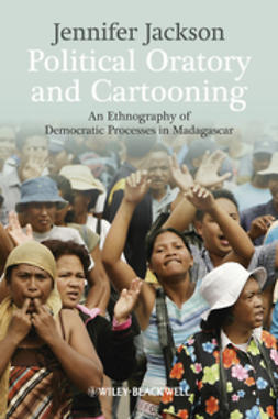 Jackson, Jennifer - Political Oratory and Cartooning: An Ethnography of Democratic Process in Madagascar, ebook