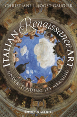 Joost-Gaugier, Christiane L. - Italian Renaissance Art: Understanding its Meaning, ebook