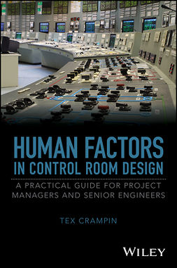 Crampin, Tex - Human Factors in Control Room Design: A Practical Guide for Project Managers and Senior Engineers, e-bok