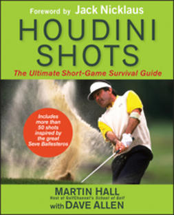 Hall, Martin - Houdini Shots: The Ultimate Short Game Survival Guide, ebook