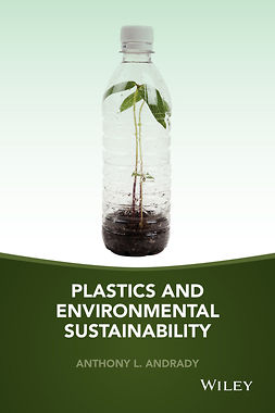 Andrady, Anthony L. - Plastics and Environmental Sustainability, ebook