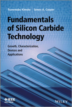 Cooper, James A. - Fundamentals of Silicon Carbide Technology: Growth, Characterization, Devices and Applications, e-bok