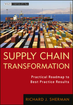 Sherman, Richard - Supply Chain Transformation: Practical Roadmap to Best Practice Results, ebook
