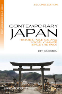 Kingston, Jeff - Contemporary Japan: History, Politics, and Social Change since the 1980s, e-kirja