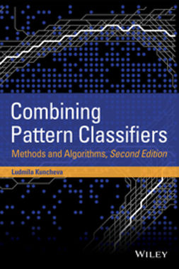 Kuncheva, Ludmila I. - Combining Pattern Classifiers: Methods and Algorithms, ebook