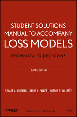 Klugman, Stuart A. - Loss Models, Student Solutions Manual: From Data to Decisions, ebook