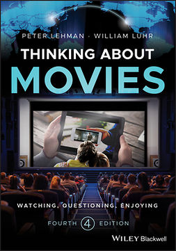 Lehman, Peter - Thinking about Movies: Watching, Questioning, Enjoying, e-bok
