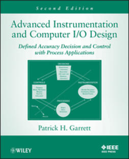 Garrett, Patrick H. - Advanced Instrumentation and Computer I/O Design: Defined Accuracy Decision, Control, and Process Applications, ebook