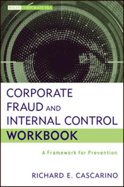 Cascarino, Richard E. - Corporate Fraud and Internal Control Workbook: A Framework for Prevention, ebook