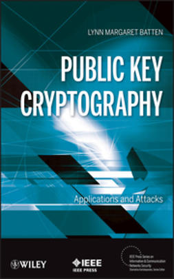 Batten, Lynn Margaret - Public Key Cryptography: Applications and Attacks, ebook