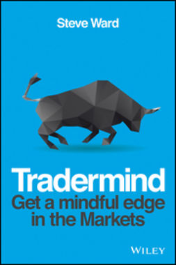 Ward, Steven - TraderMind: Get a Mindful Edge in the Markets, ebook