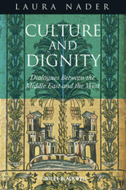 Nader, Laura - Culture and Dignity: Dialogues Between the Middle East and the West, ebook
