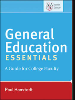 Hanstedt, Paul - General Education Essentials: A Guide for College Faculty, e-kirja