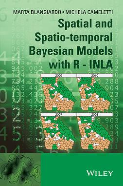 Blangiardo, Marta - Spatial and Spatio-temporal Bayesian Models with R - INLA, ebook