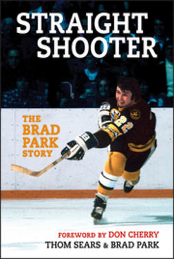 Sears, Thom - Straight Shooter: The Brad Park Story, ebook