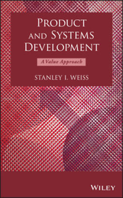 Weiss, Stanley I. - Product and Systems Development: A Value Approach, ebook