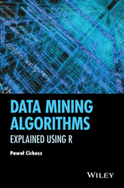 Cichosz, Pawel - Data Mining Algorithms: Explained Using R, ebook