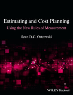 Ostrowski, Sean D. C. - Estimating and Cost Planning Using the New Rules of Measurement, ebook