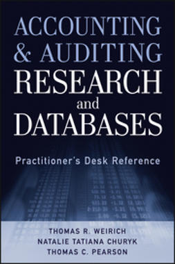 Weirich, Thomas R. - Accounting and Auditing Research and Databases: Practitioner's Desk Reference, e-bok
