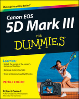 Correll, Robert - Canon EOS 5D Mark III For Dummies, ebook