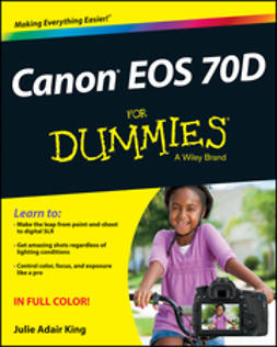 King, Julie Adair - Canon EOS 70D For Dummies, ebook