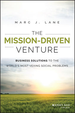 Lane, Marc J. - The Mission-Driven Venture: Business Solutions to the World's Most Vexing Social Problems, ebook