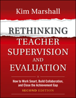 Marshall, Kim - Rethinking Teacher Supervision and Evaluation: How to Work Smart, Build Collaboration, and Close the Achievement Gap, ebook