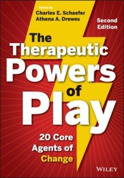 Drewes, Athena A. - The Therapeutic Powers of Play: 20 Core Agents of Change, e-bok