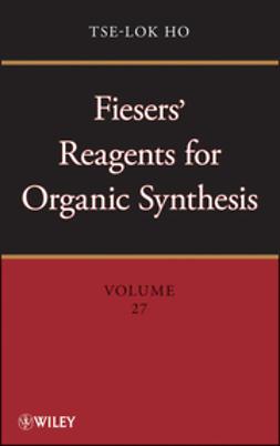 Ho, Tse-Lok - Fiesers' Reagents for Organic Synthesis, e-kirja