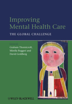 Thornicroft, Graham - Improving Mental Health Care: The Global Challenge, ebook