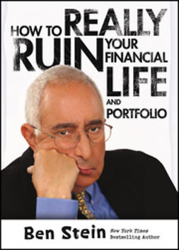 Stein, Ben - How To Really Ruin Your Financial Life and Portfolio, e-bok