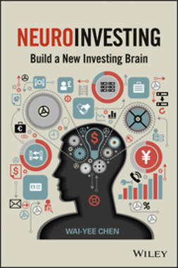 Chen, Wai-Yee - NeuroInvesting: Build a New Investing Brain, ebook