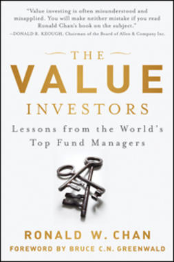 Chan, Ronald - The Value Investors: Lessons from the World's Top Fund Managers, ebook